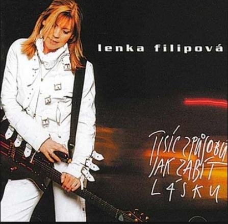 Lenka Filipová - Tisíc způsobů jak zabít lásku CD
